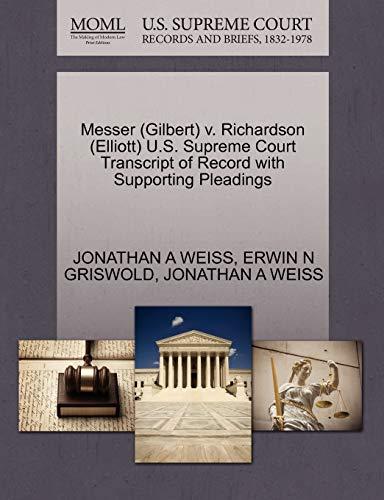 Messer (Gilbert) V. Richardson (Elliott) U.S. Supreme Court Transcript of Record with Supporting Pleadings