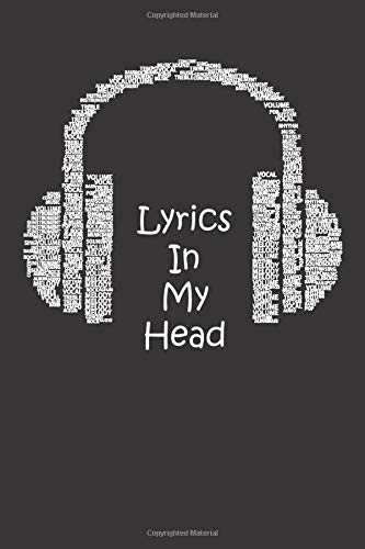 Lyrics In My Head Songwriting Book: Lyrics Notebook To Write In | Lined/Ruled Paper & Manuscript Paper For Lyrics & Music | Songwriting Journal Gift For Music Lovers, Students, Songwriters...