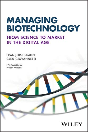 Compare Textbook Prices for Managing Biotechnology: From Science to Market in the Digital Age 1 Edition ISBN 9781119216179 by Simon, Francoise,Giovannetti, Glen