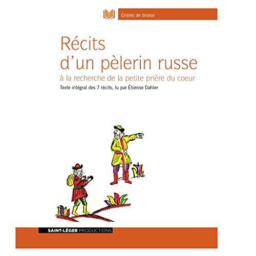 Récits d'un pèlerin russe à la recherche de la petite prière du cœur audiobook cover art