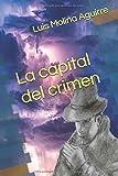 La capital del crimen