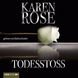 Todesstoß                   Autor:                                                                                                                                 Karen Rose                               Sprecher:                                                                                                                                 Sabina Godec                      Spieldauer: 7 Std. und 17 Min.     132 Bewertungen     Gesamt 4,2