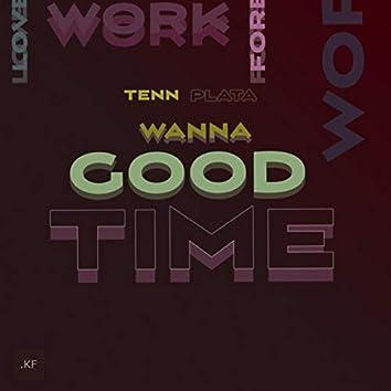 Wanna Good Time