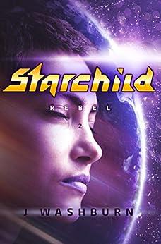 STARCHILD: Rebel by [J Washburn]