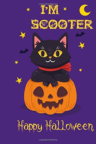 I'm Scooter Happy Halloween: halloween cat personalized name journal, Scooter health care record book, perfect gift idea for girls and boys with cat named Scooter