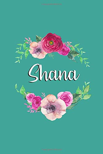Shana: Personalized Journal | Custom Name Journal - Teal with Pink and Red Flowers - Journal for Girls - 6 x 9 Sized, 150 Pages - Personalized Journal ... Gift for Teachers, Granddaughters and Friends
