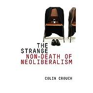 The Strange Non-death of Neo-liberalism