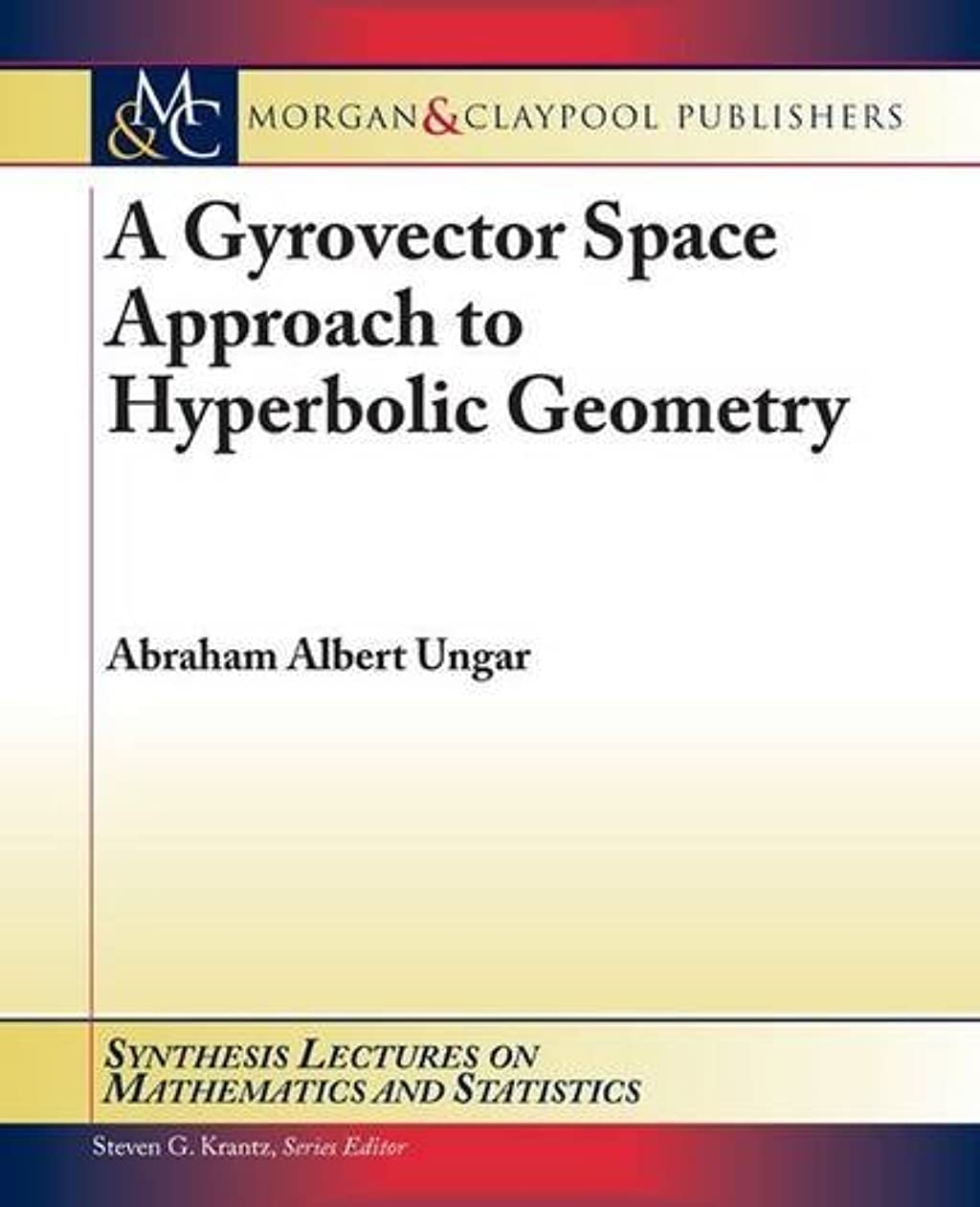 嵐ディベート軽減するA Gyrovector Space Approach to Hyperbolic Geometry (Synthesis Lectures on Mathematics and Statistics)