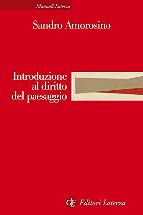 Introduzione al diritto del paesaggio (Manuali Laterza Vol. 307)