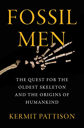 Fossil Men: The Quest for the Oldest Skeleton and the Origins of Humankind (English Edition)