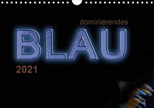 dominierendes Blau (Wandkalender 2021 DIN A4 quer)