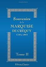 Souvenirs de la Marquise de Créquy - 1710 à 1803. Nouvelle édition, revue, corrigée et augmentée. Tome 2 d'Unknown author