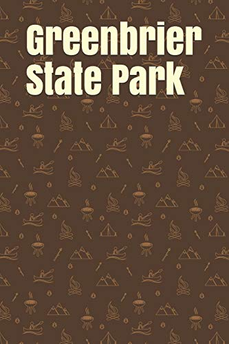 Greenbrier State Park: Blank Lined Journal for Maryland Camping, Hiking, Fishing, Hunting, Kayaking, and All Other Outdoor Activities