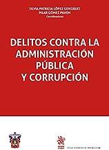 Delitos contra la administración pública y corrupción (Derecho Global) (Spanish Edition)