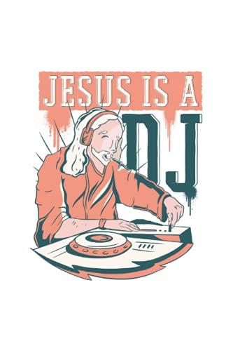 JESUS IS A DJ: Notebook |Liniert |120 Seiten |Größe 6 x 9 Zoll (15, 24 x 22, 86 cm) |Notebook-Journal-Notizblock | Musik-Notizbuch