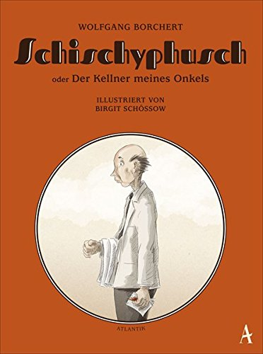 Buchseite und Rezensionen zu 'Schischyphusch: oder Der Kellner meines Onkels' von Wolfgang Borchert