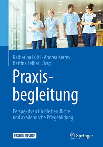 41zQ0Bnj7UL - Praxisbegleitung: Perspektiven für die berufliche und akademische Pflegebildung (German Edition)
