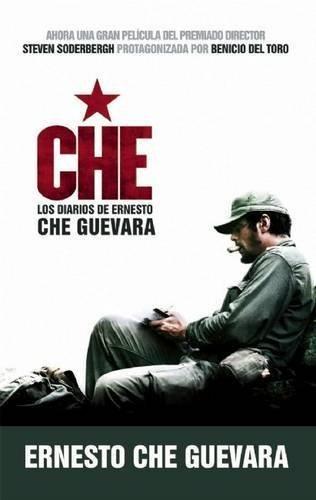 Che - Los Diarios de Ernesto Che Guevara: El libro de la pelicula sobre la vida del Che Guevara (Spanish Edition) by Ernesto Che Guevara (2008-09-01)