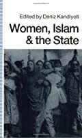 Women, Islam and the State (Women in the Political Economy Series)
