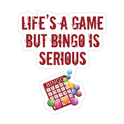 DKISEE 3 piezas de Bingo divertido diseño Lifes A Game But Bingo is Serious – Pegatinas troqueladas de 4 pulgadas para laptop, ventana, coche, parachoques, botella de agua