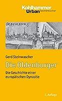 Die Oldenburger: Die Geschichte Einer Europaischen Dynastie (Urban-taschenbucher)