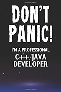 Don't Panic! I'm A Professional C++/Java Developer: Customized 100 Page Lined Notebook Journal Gift For A Busy C++/Java De...