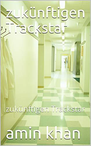 zukünftigen Trackstar : zukünftigen Trackstar