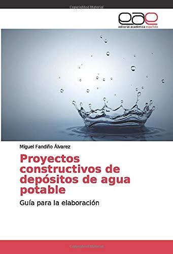 Proyectos constructivos de depósitos de agua potable: Guía para la elaboración
