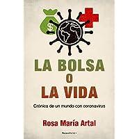 La bolsa o la vida: Crónica de un mundo con coronavirus