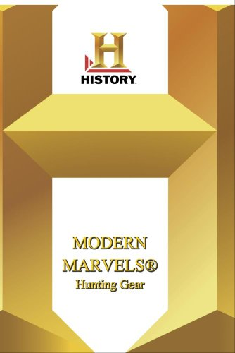 History -- Modern Marvels Hunting Gear