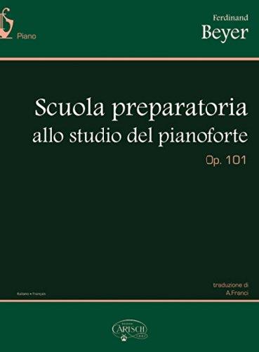 Scuola preparatoria allo studio del pianoforte, op. 101. Ediz. italiana e francese (spartiti musicali)