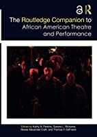 The Routledge Companion to African American Theatre and Performance (Routledge Companions)