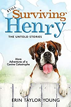 Still Surviving Henry: The Untold Stories by [Erin Taylor Young]