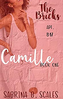 Apt. B17: Camille (The Bricks Book 1) by [Sabrina B. Scales]