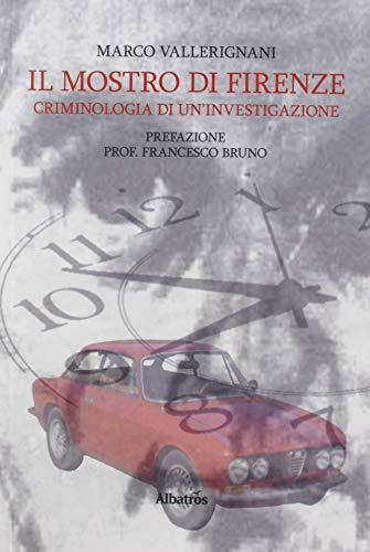 Il Mostro di Firenze. Criminologia di un'investigazione