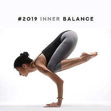 #2019 Inner Balance: Spiritual Awakening, Healing Music for Deep Meditation, Yoga Training, Wellbeing Moment, Spiritual Harmony, Relaxing Sounds, Zen