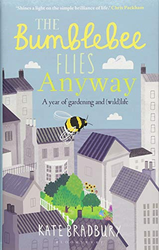 The Bumblebee Flies Anyway: A memoir of love, loss and muddy hands