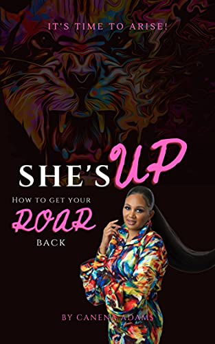 She's UP : How To Get Your ROAR Back (English Edition)