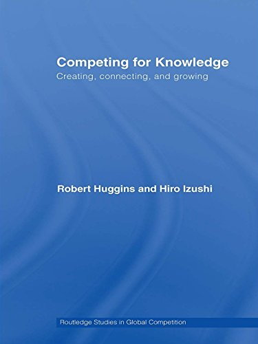 Competing for Knowledge: Creating, Connecting and Growing