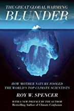 The Great Global Warming Blunder: How Mother Nature Fooled the Worlds Top Climate Scientists