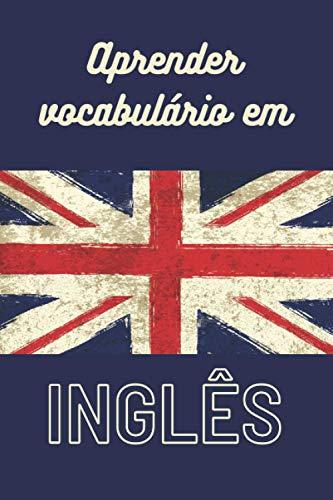 Aprender vocabulário em Inglês  : Caderno forrado para aprender línguas estrangeiras rapidamente...