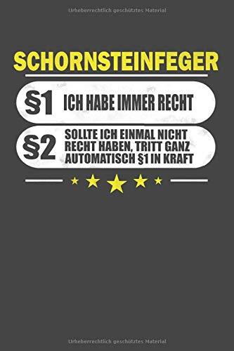 Schornsteinfeger - Ich habe immer Recht: Punktiertes Notizbuch mit 120 Seiten zum festhalten für Eintragungen aller Art