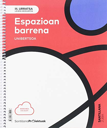 III URRATSA ESPAZIOAN BARRENA. UTIBERTSOA