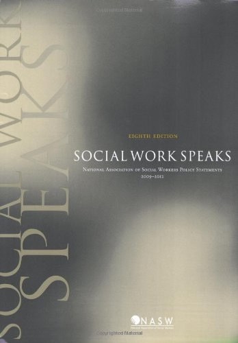 Social Work Speaks, Eighth Edition: NASW Policy...
