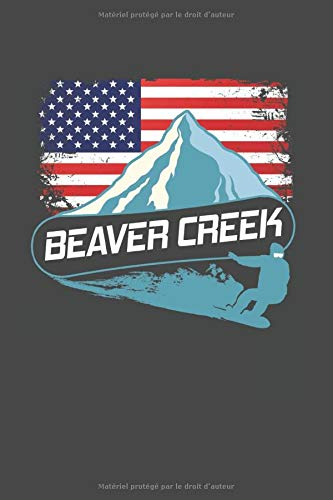 Beaver Creek: Planche A Neige Cahier Vierge Calepin Agenda I Athlète Livret Carnet Calendrier Journalier I Sports D'hiver Planificateur Hebdomadaire Et Mensuel I Calepin A5 120 Pages