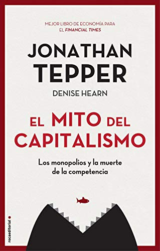 Portada del libro El mito del capitalismo de Jonathan Tepper