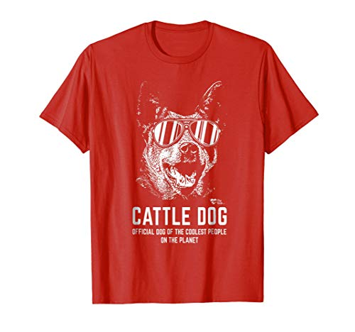 Australian Cattle Dog Tee Official Dog of the Coolest People