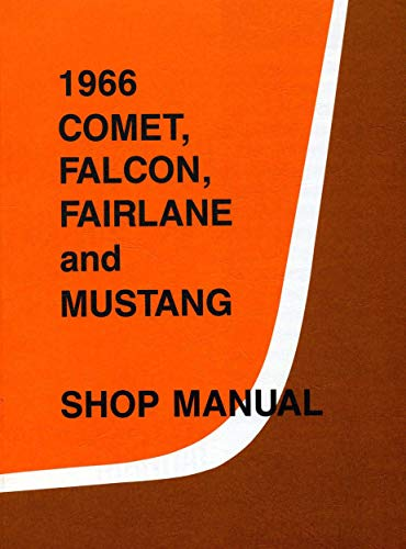 1966 Comet Falcon Fairlane Mustang Shop Manual (English Edition)