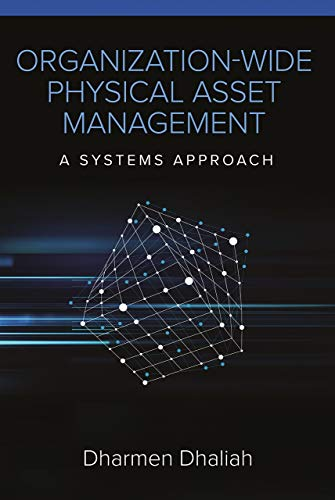 Organization-Wide Physical Asset Management: A Systems Approach