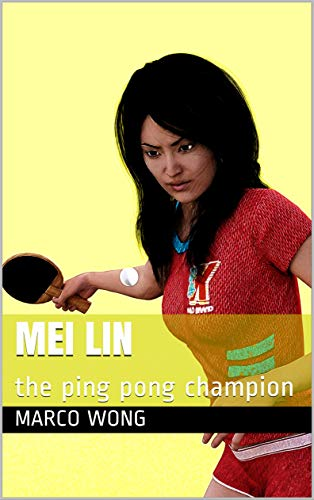 Mei Lin: the ping pong champion (English Edition)